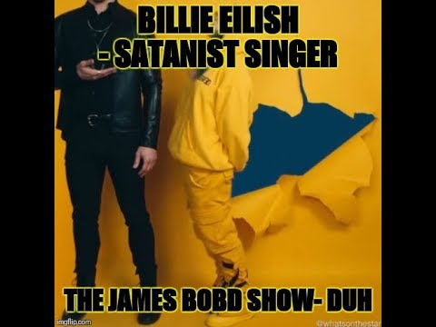 JAMES BOND : BILLIE EILISH SATAN WORSHIPPER TO SING BOND SONG