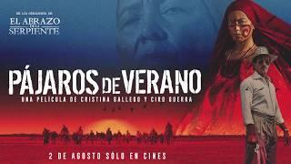 PÁJAROS DE VERANO - 2 DE AGOSTO EN CINES DE COLOMBIA