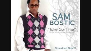 "Sam Bostic ""Take Our Time"" feat. The Jacka"
