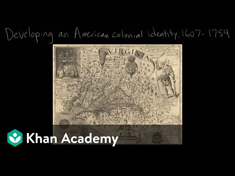 Developing An American Colonial Identity | Period 2: 1607-1754 | AP US History | Khan Academy