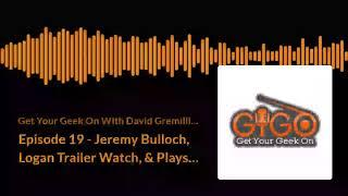 Episode 19 - Jeremy Bulloch, Logan Trailer Watch, & Playstation VR