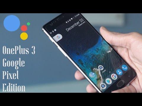 OnePlus 3 Google Pixel Edition!