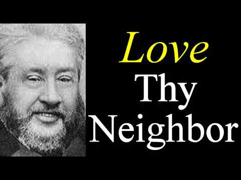 Love Thy Neighbour - Charles Spurgeon Audio Sermon / Preacher Minister