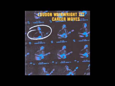 Loudon Wainwright III - Tip That Waitress