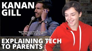 Kanan Gill - Explaining Technology To Parents - Keep It Real | REACTION!!