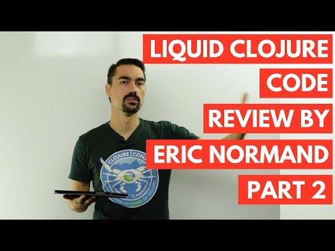 Liquid Clojure Code review by Eric Normand part 2