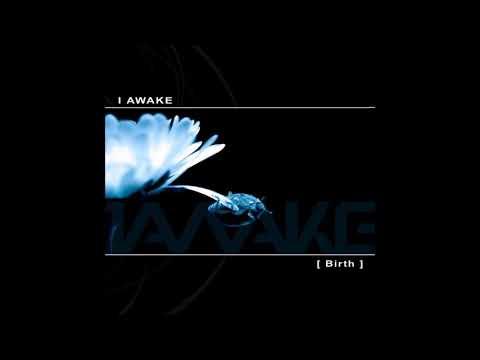 I Awake - One