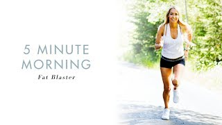 5 minute morning fat blaster