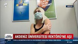 İlk Aşı Uygulaması Akdeniz Üniversitesi Rektörü Prof. Dr. Özlenen Özkan'a Yapıldı