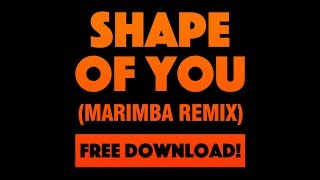 Shape Of You Marimba Remix FREE MP3 Download Available