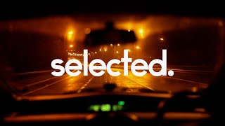 Selected Night Drive Mix