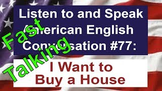 Learn to Talk Fast - Listen to and Speak American English Conversation #77