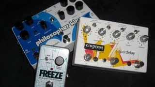 Pigtronix Philosopher King , Empress Super Delay & Electro Harmonix Freeze EHX