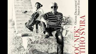 Oliver Dragojevic i Stjepan Hauser - Pismo Moja
