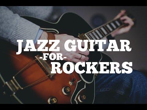 Intro to Jazz Guitar Language For Rockers