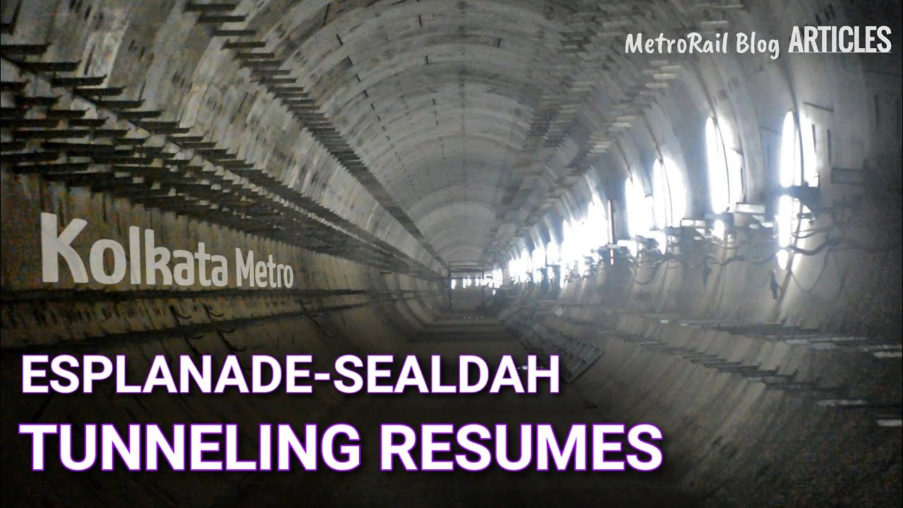 Esplanade-Sealdah Tunneling Resumes || Kolkata East West Metro || MetroRail Blog