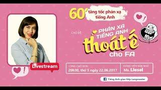 LIVESTREAM - Thoát Ế Cho FA Nhờ Phản Xạ Tiếng Anh