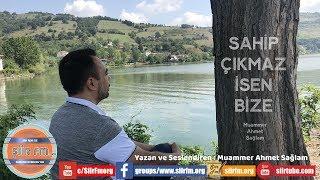 SAHİP ÇIKMAZ İSEN BİZE | Şiir ve Yorum - Muammer Ahmet Sağlam | www.siirfm.org