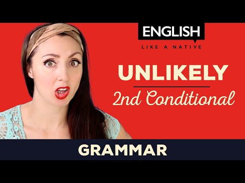 Second Conditional Sentences - English Grammar Lesson - Unlikely Situations