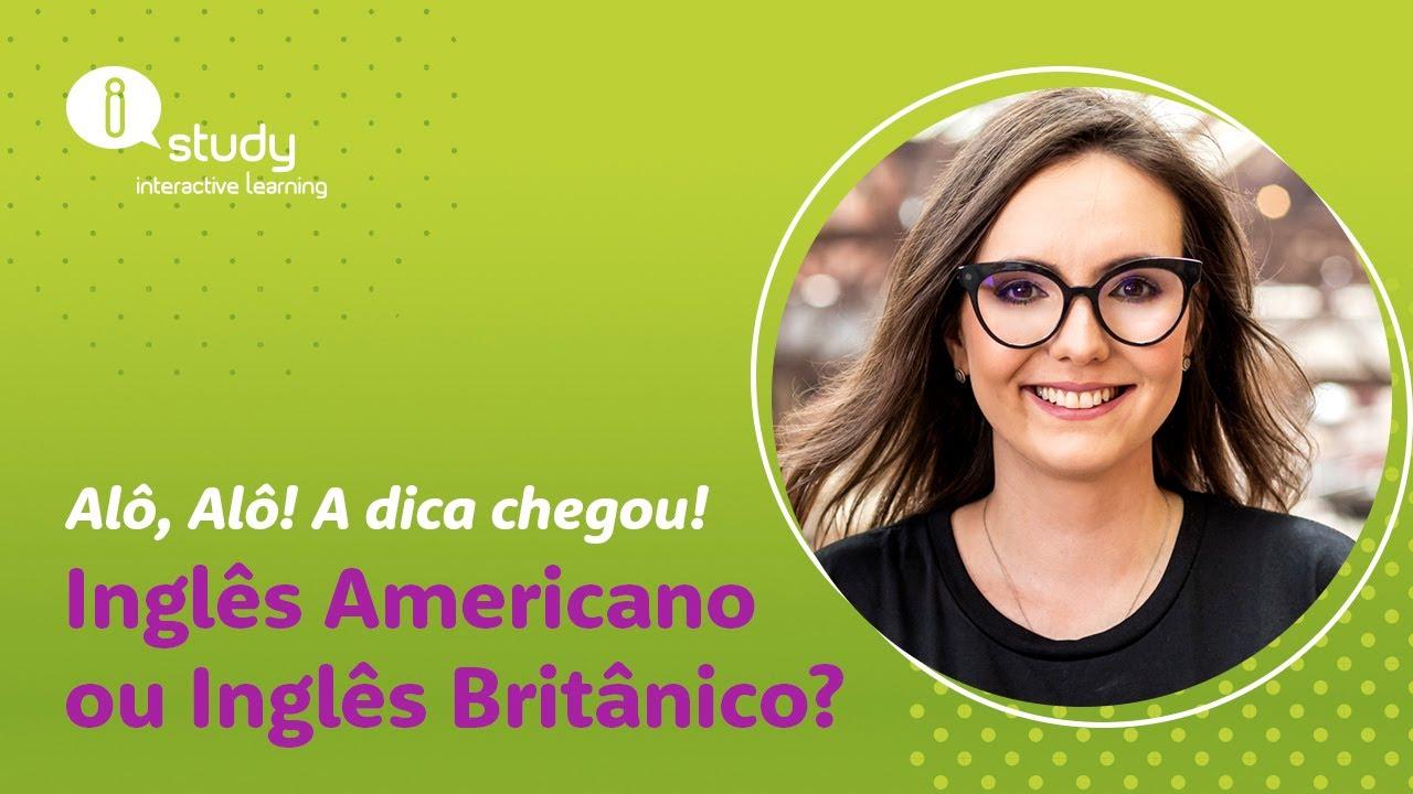 Inglês Americano ou Inglês Britânico?