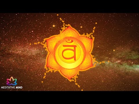 SACRAL CHAKRA Healing Music | LET GO Negative Emotions | IMPROVE Sexual Health | Chakra Meditation