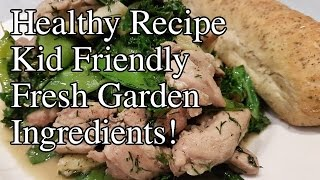 Chicken Pan Fried in Butter with Fresh Garden Vegetables & Herbs Recipe