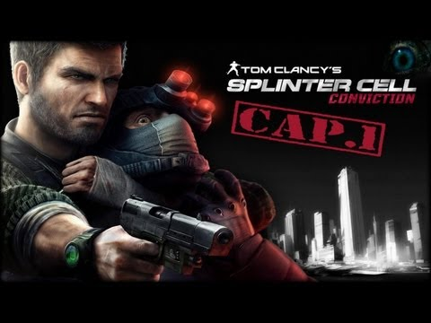 Splinter Cell Conviction Guia - Splinter Cell: Conviction - Capitulo 1 - Gameplay Walkthrough - Lets Play - Walkthrough