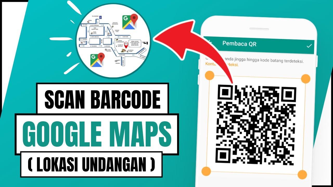 Cara Scan Barcode Google Maps Youtube