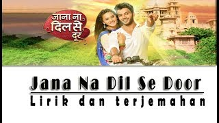 Download Video Jana Na Dil Se Door | Lirik dan Terjemahan | Selamanya Cinta MP3 3GP MP4