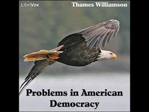 Problems in American Democracy by Thames WILLIAMSON Part 1/2 | Full Audio Book