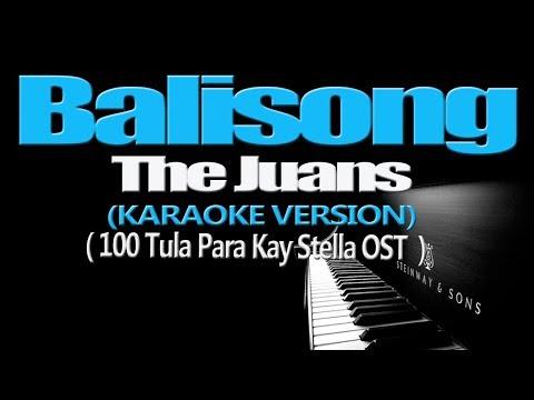 BALISONG - The Juans (KARAOKE VERSION) (100 Tula Para Kay Stella OST)
