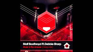 Maff Boothroyd - Music Is The Answer - Deep Mix