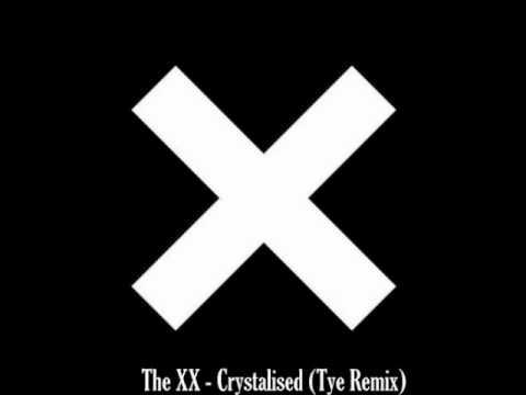 The XX - Crystallised  (Tye Remix)