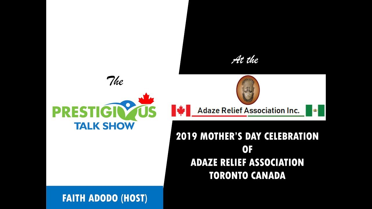 CELEBRATION OF MOTHER'S DAY 2019 - ADAZE RELIEF ASSOCIATION AND PRESTIGIOUS TALKSHOW