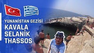 Selanik, Kavala, Thassos - Yunanistan Gezisi