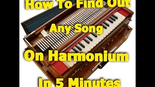 How To Find Out Any Song  On Harmonium In 5 Minutes