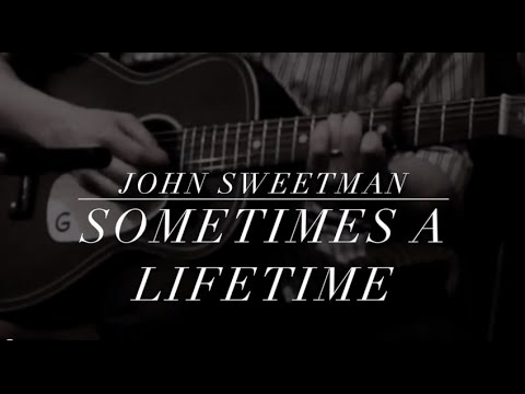 """Sometimes a Lifetime"" a John Edwin Sweetman original"