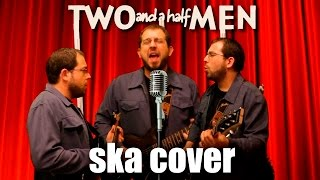 Two and a half men (ska cover)