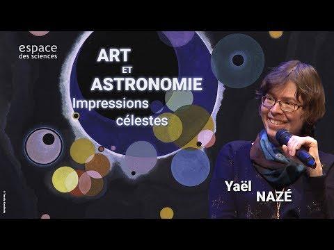 [Yaël Nazé] Art et astronomie – Impressions célestes