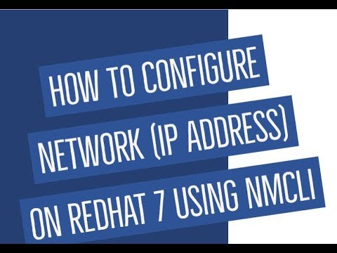 How to configure network (IP Address) on Redhat 7 Using NMCLI