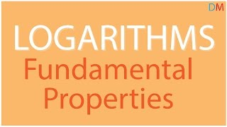 Logarithms  Fundamental Properties   Logs   Don't Memorise