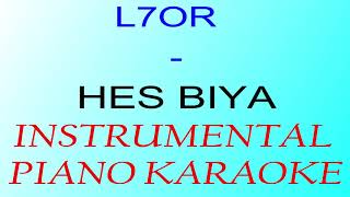 L7OR - HES BIYA (Instrumental/KARAOKE Piano)