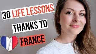 30 THINGS FRANCE TAUGHT ME (Turning 30 & Things I learned living in France)