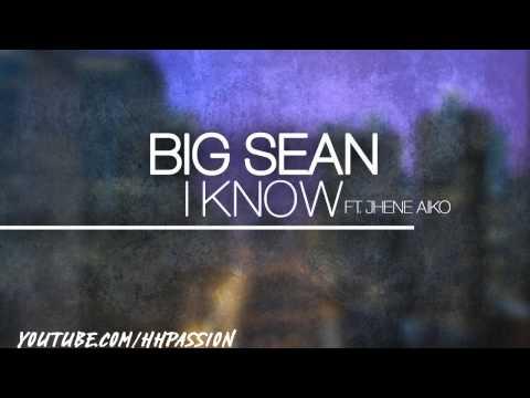 Big Sean - I Know ft. Jhene Aiko