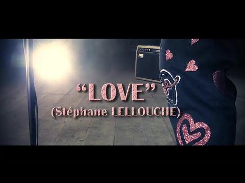 Stephane Lellouche - Love
