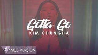 MALE VERSION | Kim Chungha - Gotta Go