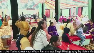 Yashanpreet Kaur Weds Ramandeep Singh Photography By Nehra Movies Mob 9416570464