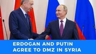 Erdogan accepts Syria DMZ off-ramp, in deal with Putin