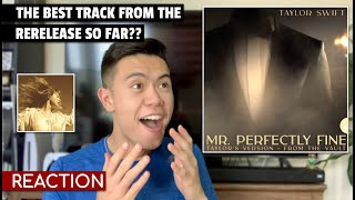 Taylor Swift - Mr. Perfectly Fine (Taylor's Version) (from the Vault) REACTION