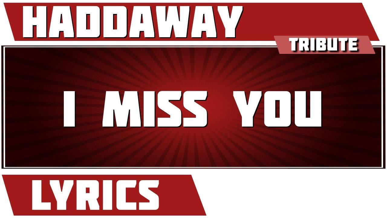 Haddaway I Miss You